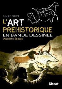L'art préhistorique en bande dessinée. Volume 2