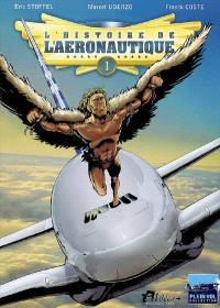 L'histoire de l'aéronautique. Volume 1, Des origines à Blériot