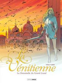La Vénitienne. Volume 2, La demoiselle du Grand Canal