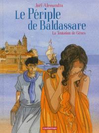 Le périple de Baldassare. Volume 3, La tentation de Gênes