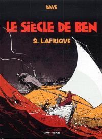 Le siècle de Ben. Volume 2, L'Afrique