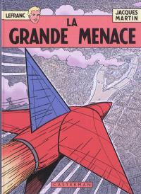 Lefranc : les 60 ans. Volume 1, La grande menace