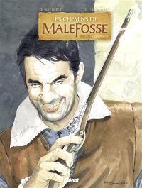 Les chemins de Malefosse : intégrale. Volume 3