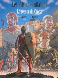 Les fils de Guillaume. Volume 2, Le retour du croisé