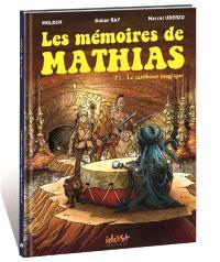 Les mémoires de Mathias. Volume 1, Le tambour magique
