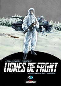 Lignes de front. Volume 8, Enfer blanc sur Leningrad