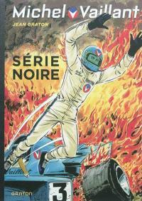 Michel Vaillant. Volume 23, Série noire