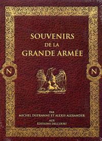 Souvenirs de la Grande Armée : tomes 1 à 4