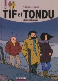 Tif et Tondu. Volume 12, Crimes ordinaires