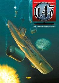 U-47. Volume 1, Le taureau de Scapa Flow