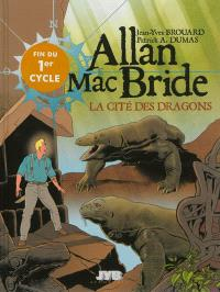Allan Mac Bride. Volume 4, La cité des dragons
