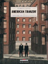American tragedy : l'histoire de Sacco & Vanzetti