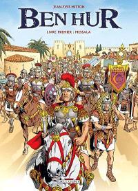 Ben Hur. Volume 1, Messala