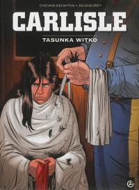 Carlisle : cycle 1. Volume 1, Tasunka Witko