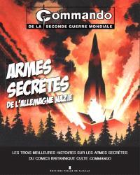 Commando de la Seconde Guerre mondiale, Armes secrètes de l'Allemagne nazie