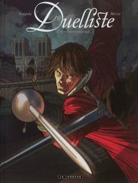 Duelliste. Volume 1, Au premier sang versé...