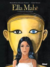 Ella Mahé. Volume 1, Celle qui n'a pas de nom