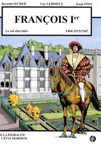 François Ier : le roi chevalier : 1494-1515, 1547, Villandry
