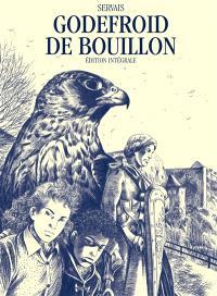Godefroid de Bouillon : édition intégrale