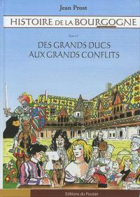 Histoire de la Bourgogne en bandes dessinées. Volume 2, Des grands ducs aux grands conflits