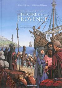 Histoire de la Provence, des Alpes à la Côte d'Azur. Volume 4, L'affirmation d'une principauté