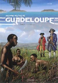 Histoire des îles de Guadeloupe. Volume 2, L'île rebelle
