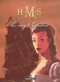 HMS : His Majesty's Ship. Volume 6, Le sang de Caroline