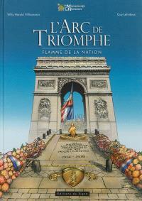 L'Arc de triomphe : flamme de la nation