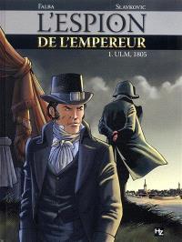 L'espion de l'empereur. Volume 01, Ulm, 1805
