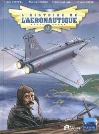L'histoire de l'aéronautique. Volume 2, 1909, l'année de tous les défis !