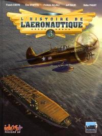 L'histoire de l'aéronautique. Volume 3, De terre, de ciel et de mer !
