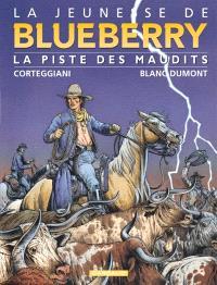 La jeunesse de Blueberry. Volume 11, La piste des maudits