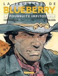 La jeunesse de Blueberry. Volume 7, La poursuite impitoyable