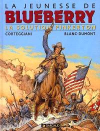 La jeunesse de Blueberry. Volume 10, La solution Pinkerton