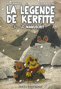 La légende de Kerfite. Volume 1, Le manuscrit