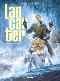 Lancaster, Les portes de l'Arctique. Volume 2, Le royaume souterrain