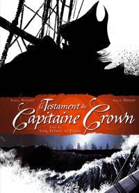 Le testament du capitaine Crown. Volume 1, Cinq enfants de putain