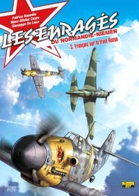 Les enragés du Normandie-Niemen. Volume 3, Français sur le front russe