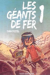 Les géants de fer. Volume 1