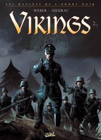 Les racines de l'Ordre noir. Volume 2, Vikings
