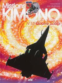 Missions Kimono. Volume 15, Quatre Scalp