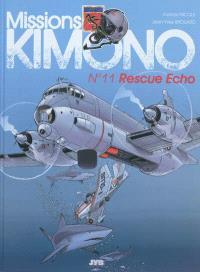 Missions Kimono. Volume 11, Rescue Echo : les aventures des pilotes de la 11e flotille de chasse embarquée à bord du porte-avions Charles de Gaulle