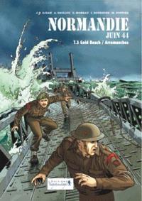 Normandie, juin 44. Volume 3, Gold Beach, Arromanches