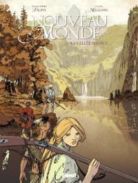Nouveau monde. Volume 2, La vallée perdue