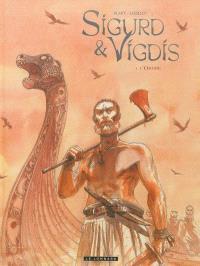 Sigurd et Vigdis. Volume 1, L'ordre