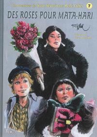 Steve Severin. Volume 7, Des roses pour Mata-Hari