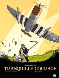 Tranquille courage. Volume 1