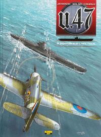 U-47. Volume 3, Convois sur l'Arctique