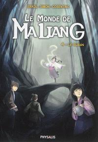 Le monde de Ma Liang. Volume 4, Le ruban