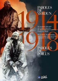 Paroles de poilus ; Paroles de Verdun : 1914-1918